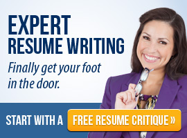 Expert Resume Writing. Finally get your foot in the door. Start with a free resume critique.